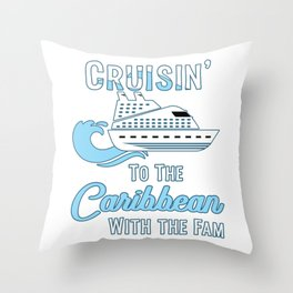 Caribbean Family Cruise Matching Cruisin with the Fam graphic Throw Pillow