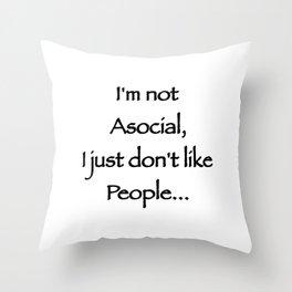 I'm not Asocial Throw Pillow