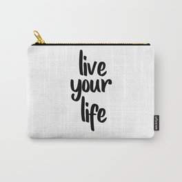 Live Your Life, Home Decor, Inspirational Quote, Motivational Quote, Typography Art Carry-All Pouch