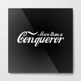 More Than A Conqueror Metal Print