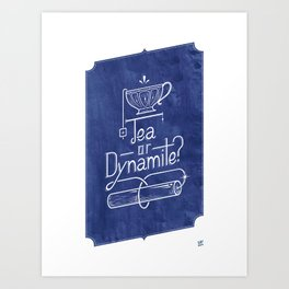 Tea or Dynamite? (blue) Art Print