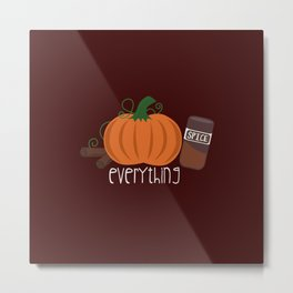 Pumpkin Spice Everything Metal Print