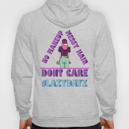 lazy days Hoody