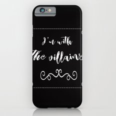 I'm With the Villains Slim Case iPhone 6s