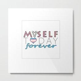 Myself Today Forever Metal Print