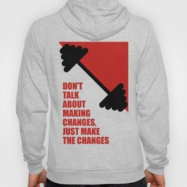 Lab No. 4 -Don't Talk About Making Changes, Just Make The Changes Corporate Start-Up Quotes Hoody