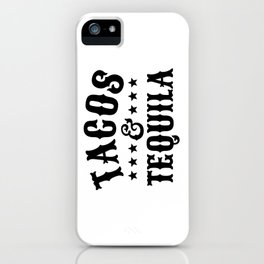 Tacos & Tequila iPhone Case