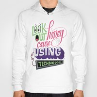 technology Hoodies featuring Using Technology by Chris Piascik