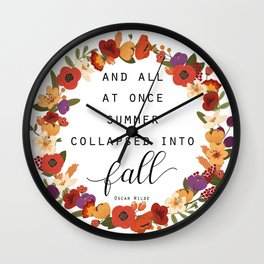 And All At Once Summer Collapsed Into Fall Wall Clock