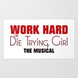 Work Hard or Die Trying Girl Art Print