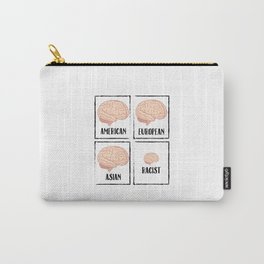 Racists are dumb | liberals art work Carry-All Pouch