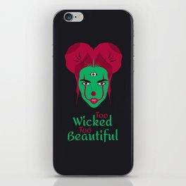 Too Wicked Too Beautiful iPhone Skin
