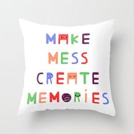 Make mess create memories Throw Pillow