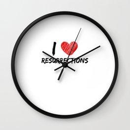 I Love Resurrections Wall Clock