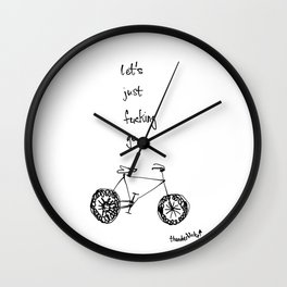let's just fucking go Wall Clock