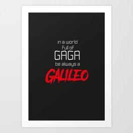 Be a Galileo Art Print