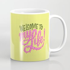 Welcome to My Life Mug