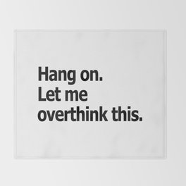 Hang on. Let me overthink this. Throw Blanket