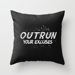 Outrun Your Excuses Throw Pillow