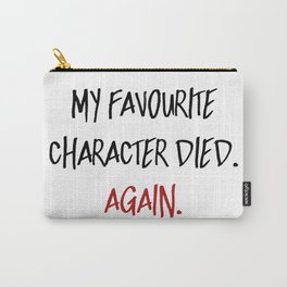 My Favourite Character Died. Again. (Red) Carry-All Pouch