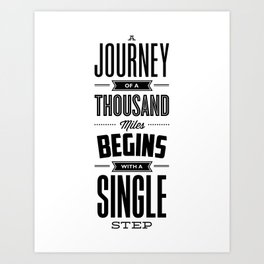 A Journey of a Thousand Miles modern black and white minimalist typography home room wall decor Art Print