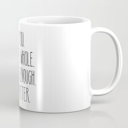 You Are Whole, You Are Enough, You Matter Coffee Mug