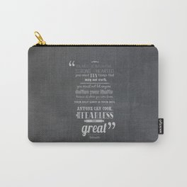 only the fearless can be great.. - Ratatouille Carry-All Pouch