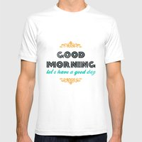Good Morning, let's have a good day - Motivational print MEDIUM White Mens Fitted Tee