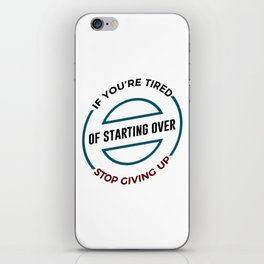Stop Giving Up Keep Going Forward iPhone Skin