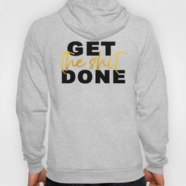 Get the Shit Done Motivational Hoody