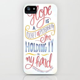 HOPE IS A POCKET OF POSSIBILITY iPhone Case