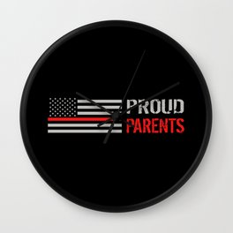 Firefighter: Proud Parents (Thin Red Line) Wall Clock