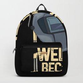 Welder Because Badass Isn't Official Job Title tee. Backpack