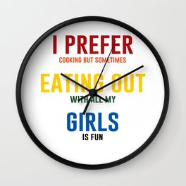 I Prefer Eating Out Girls Funny Lesbian Crude T-shirt Wall Clock
