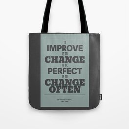 'To improve is to change, to be perfect is to change often'  Tote Bag