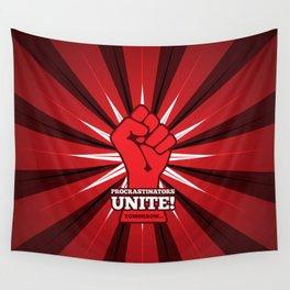 Procrastinators Unite! Wall Tapestry