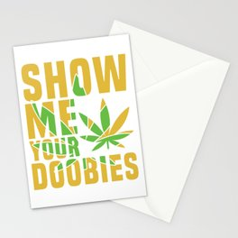 Show me your doobies Adults Green Cannabis Shirt Weed T-shirt Design Marijuana Medication Legalized Stationery Cards