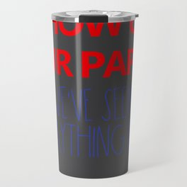 Melania Show us your papers We know the rest Travel Mug