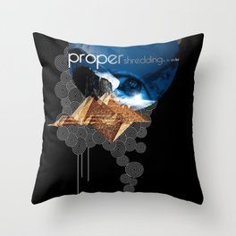 Proper Shredding Throw Pillow