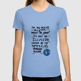 do you realize? T-shirt