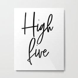 High Five, Inspirational Art, Printable Art, Scandinavian Print, Motivationa Art Metal Print