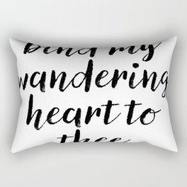 Bind My Wandering Heart To Thee Rectangular Pillow