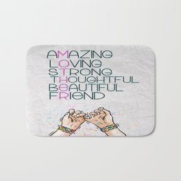 AMAZING,LOVING,Strong, thoughtful, beautiful,friend Inspirational Quote Design Bath Mat
