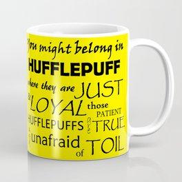 Hufflepuff quote Coffee Mug