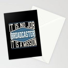 Broadcaster  - It Is No Job, It Is A Mission Stationery Cards