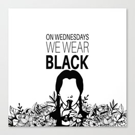 On Wednesdays We Wear Black Canvas Print