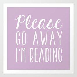 Please Go Away, I'm Reading (Polite Version) - Pink/Purple Art Print