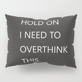 Hold On Typography Pillow Sham