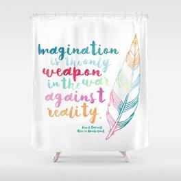 Alice In Wonderland | Quote 1 Shower Curtain