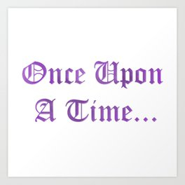 ONCE UPON A TIME in purple Art Print